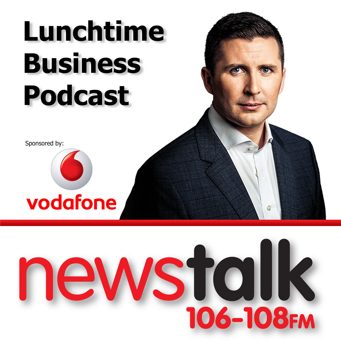 Newstalk Lunchtime Vodafone Business Podcasts